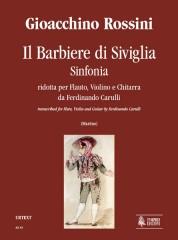 Rossini, Gioachino : Il Barbiere di Siviglia. Sinfonia transcribed by Ferdinando Carulli for Flute, Violin and Guitar