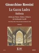 Rossini, Gioachino : La Gazza Ladra. Sinfonia transcribed by Ferdinando Carulli for Flute, Violin and Guitar