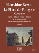 Rossini, Gioachino : La Pietra del Paragone. Ouverture transcribed by Ferdinando Carulli for Flute, Violin and Guitar