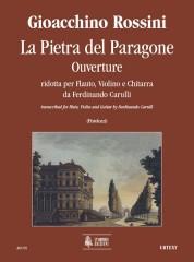 Rossini, Gioachino : La Pietra del Paragone. Ouverture transcribed by Ferdinando Carulli for Flute, Violin and Guitar