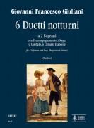 Giuliani, Giovanni Francesco : 6 Duetti Notturni for 2 Sopranos and Harp (Harpsichord, Guitar)