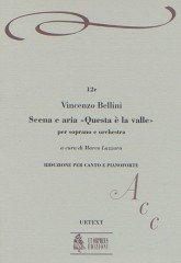 "Bellini, Vincenzo : Scena e Aria ""Questa è la valle... Quando incise su quel marmo"" for Soprano and Orchestra [Vocal Score]"
