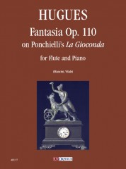 "Hugues, Luigi : Fantasia Op. 110 on Ponchielli's ""La Gioconda"" for Flute and Piano"