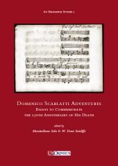 Domenico Scarlatti Adventures. Essays to Commemorate the 250th Anniversary of His Death