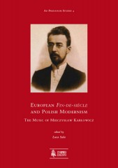 European Fin-de-siècle and Polish Modernism. The Music of Mieczysław Karłowicz