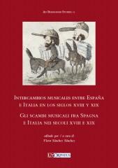 Intercambios musicales entre España e Italia en los siglos XVIII y XIX/ Gli scambi musicali fra Spagna e Italia nei secoli XVIII e XIX