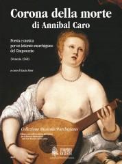 Corona della morte di Annibal Caro. Poesia e musica per un letterato marchigiano del Cinquecento (Venezia 1568) [Score]