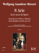 """Mozart, Wolfgang Amadeus : 8 Airs from """"Le Nozze di Figaro"""" transcribed by Ferdinando Carulli (Op. 66) for Violin and Guitar"""
