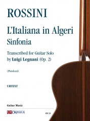 Rossini, Gioachino : L'Italiana in Algeri. Sinfonia transcribed by Luigi Legnani (Op. 2) for Guitar