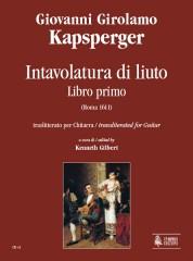 Kapsperger, Giovanni Girolamo : Intavolatura di Liuto. Libro Primo transliterated for Guitar