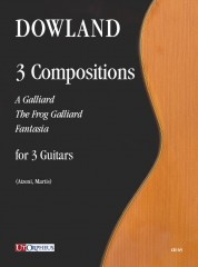 Dowland, John : 3 Compositions (A Galliard, The Frog Galliard, Fantasia) for 3 Guitars