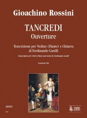 Rossini, Gioachino : Tancredi. Ouverture. Transcription by Ferdinando Carulli for Violin (Flute) and Guitar