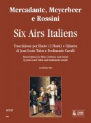 Mercadante, Meyerbeer and Rossini : Six Airs Italiens. Transcription by Jean-Louis Tulou and Ferdinando Carulli for Flute (2 Flutes) and Guitar