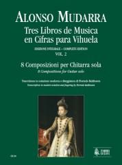Mudarra, Alonso : Tres Libros de Musica en Cifras para Vihuela (Sevilla 1546) - Vol. 2: 8 Compositions for Guitar solo (Book 1, Part 2)
