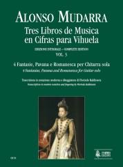 Mudarra, Alonso : Tres Libros de Musica en Cifras para Vihuela (Sevilla 1546) - Vol. 3: 4 Fantasias, Pavana and Romanesca for Guitar solo (Book 1, Part 3)