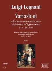 "Legnani, Luigi : Variations on the Cavatina ""Oh quante lagrime"" from Rossini's ""Donna del lago"" Op. 18 for Guitar"