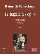 Marschner, Heinrich : 12 Bagatelles Op. 4 for Guitar