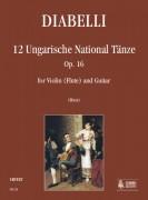 Diabelli, Anton : 12 Ungarische National Tänze Op. 16 for Violin (Flute) and Guitar