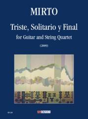 Mirto, Giorgio : Triste, Solitario y Final for Guitar and String Quartet (2009)