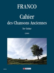Franco, Alfredo : Cahier des Chansons Anciennes for Guitar (2010)