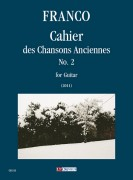 Franco, Alfredo : Cahier des Chansons Anciennes No. 2 for Guitar (2011)