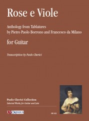 Rose e Viole. Anthology from Tablatures by Pietro Paolo Borrono and Francesco da Milano for Guitar
