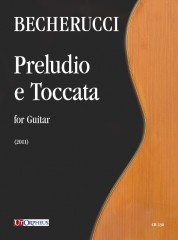 Becherucci, Eugenio : Preludio e Toccata for Guitar (2011)