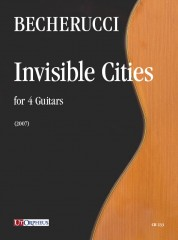 Becherucci, Eugenio : Invisible Cities for 4 Guitars (2007)