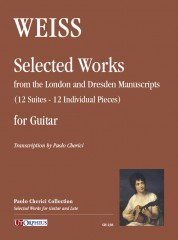 Weiss, Sylvius Leopold : Selected Works from the London and Dresden Manuscripts (12 Suites - 12 Individual Pieces) for Guitar