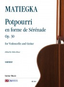 Matiegka, Wenzeslaus Thomas : Potpourri en forme de Sérénade Op. 30 for Violoncello and Guitar