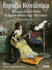 España Romántica. Anthology of Guitar Works by Spanish Masters of the 19th Century - Vol. 1: 26 Easy to Intermediate Pieces