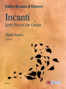 d'Ettorre, Fabio Renato : Incanti. Lyric Pieces for Guitar - Third Series (2016)
