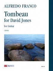 Franco, Alfredo : Tombeau for David Jones for Guitar (2016)