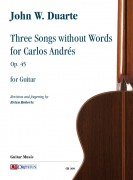 Duarte, John W. : Three Songs without Words for Carlos Andrés Op. 45 for Guitar