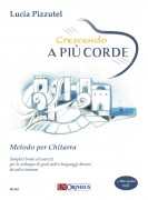 Pizzutel, Lucia : Crescendo a più corde. Metodo per Chitarra. Semplici brani ed esercizi per lo sviluppo di gesti utili e linguaggi diversi da soli o insieme (+ file audio mp3)
