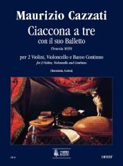 Cazzati, Maurizio : Ciaccona a tre con il suo Balletto for 2 Violins, Violoncello and Continuo