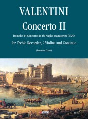 Valentini, Roberto : Concerto No. 2 from the 24 Concertos in the Naples manuscript (1725) for Treble Recorder (Flute), 2 Violins and Continuo