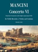 Mancini, Francesco : Concerto No. 6 from the 24 Concertos in the Naples manuscript (1725) for Treble Recorder (Flute), 2 Violins and Continuo