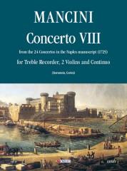 Mancini, Francesco : Concerto No. 8 from the 24 Concertos in the Naples manuscript (1725) for Treble Recorder (Flute), 2 Violins and Continuo