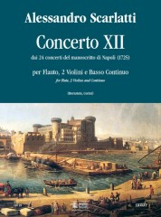 Scarlatti, Alessandro : Concerto No. 12 from the 24 Concertos in the Naples manuscript (1725) for Treble Recorder (Flute), 2 Violins and Continuo