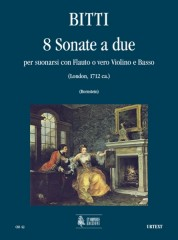 Bitti, Martino : 8 Sonate a due per suonarsi con Flauto o vero Violino e Basso (London c.1711)