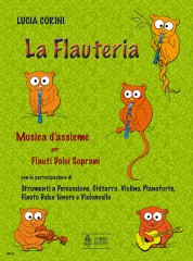 Corini, Lucia : La Flauteria. Ensemble music for Treble Recorders, Percussions, Guitar, Violin, Piano, Tenor Recorder and Violoncello