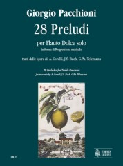 Pacchioni, Giorgio : 28 Preludes for Recorder Solo in melodic progression from works by A. Corelli, J.S. Bach, G.Ph. Telemann