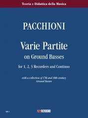 Pacchioni, Giorgio : Varie Partite on Ground Basses for 1, 2, 3 Recorders and Continuo with a collection of 17th and 18th century Ground Basses