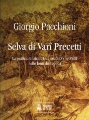 Pacchioni, Giorgio : Selva di Vari Precetti. La pratica musicale tra i secoli XVI e XVIII nelle fonti dell'epoca - Single volume