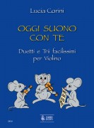 Corini, Lucia : Oggi suono con te. Very easy Duos and Trios for Violin