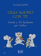 Corini, Lucia : Oggi suono con te. Very easy Duos and Trios for Violin