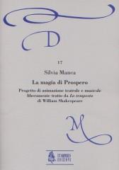 Manca, Silvia : La Magia di Prospero. Progetto di animazione teatrale e musicale liberamente tratto da La Tempesta di W. Shakespeare