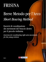 Frisina, Cesare : Short Bowing Method. Exercises for coordinating right-arm movements for the young violinist