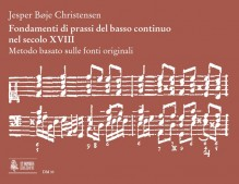 Christensen, Jesper Bøje : Fondamenti di prassi del basso continuo nel secolo XVIII. Metodo basato sulle fonti originali